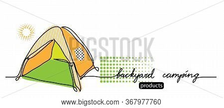 Backyard Camping Lettering. Vector Tent, Camp Simple Web Banner. Sketch Illustration, Background, Po