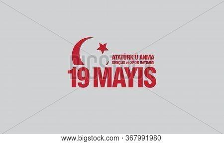19 Mayıs Ataturk\'u Anma, Genclik Ve Spor Bayrami. Translation: 19 May Commemoration Of Ataturk, You