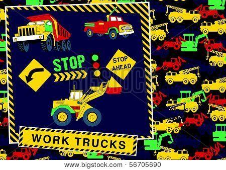 Stop! Work Trucks Ahead.