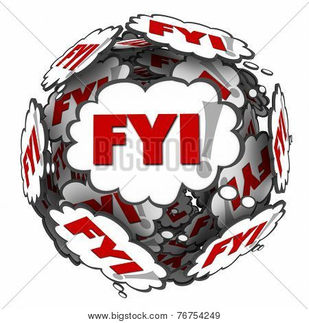 FYI abbreviation letters or acronym in thought clouds arranged in a ball or sphere to illustrate For Your Information message, news update, advisory or how to advice of special interest
