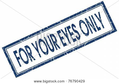 For Your Eyes Only Blue Square Stamp Isolated On White Background