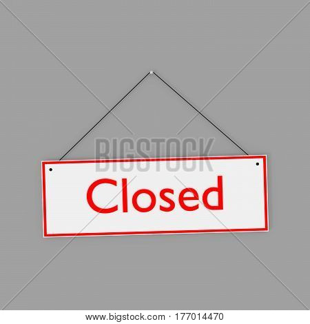 We are closed. Sign board with word CLOSED. Red text on white signboard, isolated 3D illustration.
