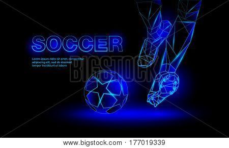 Soccer blue neon banner. Polygonal Football Kickoff illustration. Legs and soccer ball.
