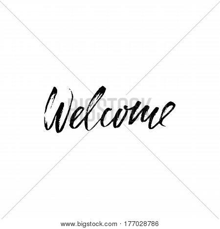 Welcome inscription. Hand drawn design elements. Black and white vector illustration. Handwritten dry brush inscription