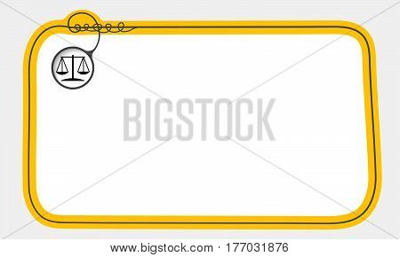 Hand written text frame for fill your text and justice symbol