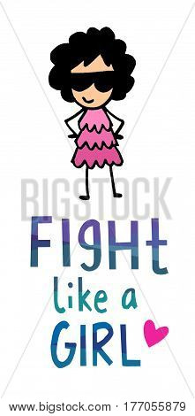 Girl power motivational quote for women empowerment. Fight like a girl