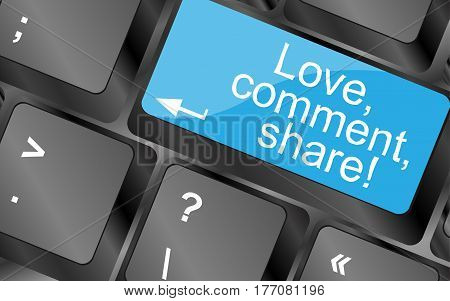 Love. Comment. Share.  Computer Keyboard Keys. Inspirational Motivational Quote.