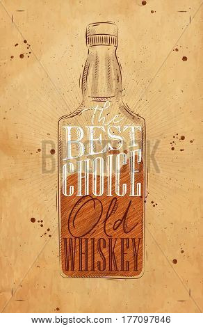 Poster bottle whiskey lettering the best choice old whiskey drawing on craft background