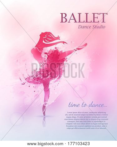 Ballerina in dance. Vector poster for ballet school or studio, dance studio, performance. Flyer, brochure, invitation, ticket, poster or design template with ballerina on watercolor background.