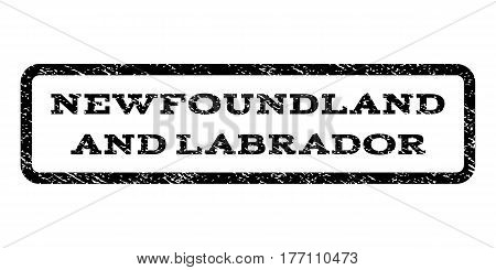 Newfoundland and Labrador watermark stamp. Text tag inside rounded rectangle frame with grunge design style. Rubber seal stamp with scratched texture. Vector black ink imprint on a white background.