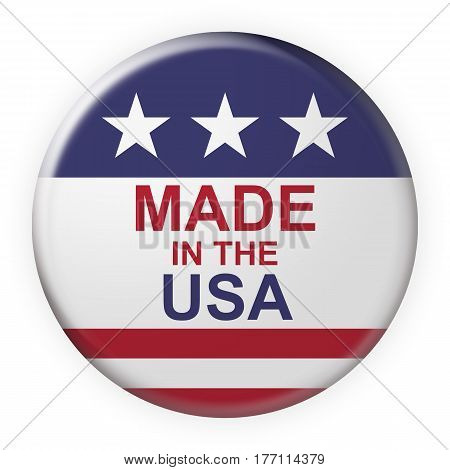 US Business Concept Badge: Made In The USA Button With American Flag 3d illustration on white background