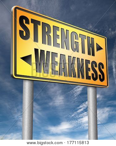 strength versus weakness strong or weak overcome problems by being strong and not weak accept the challenge to success  3D, illustration