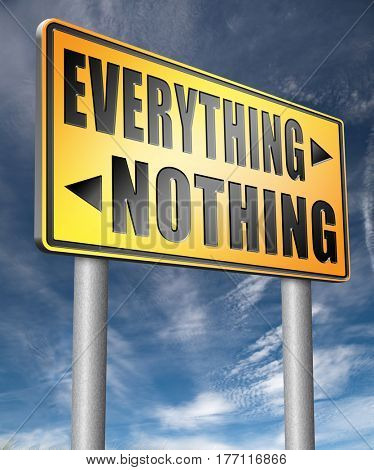 everything or nothing win or lose taking risks success or failure want it all inclusive or nothing   3D, illustration