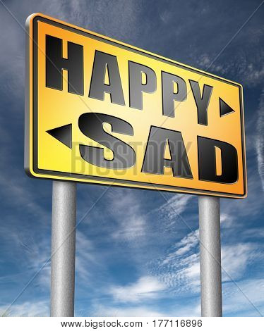 sad or happy joy and happiness against sadness and bad feeling emotions no regrets  3D, illustration