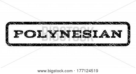 Polynesian watermark stamp. Text tag inside rounded rectangle frame with grunge design style. Rubber seal stamp with scratched texture. Vector black ink imprint on a white background.