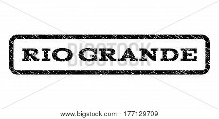 Rio Grande watermark stamp. Text caption inside rounded rectangle frame with grunge design style. Rubber seal stamp with dust texture. Vector black ink imprint on a white background.