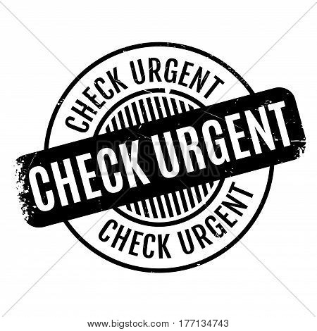 Check Urgent rubber stamp. Grunge design with dust scratches. Effects can be easily removed for a clean, crisp look. Color is easily changed.