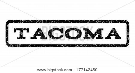 Tacoma watermark stamp. Text tag inside rounded rectangle frame with grunge design style. Rubber seal stamp with dirty texture. Vector black ink imprint on a white background.