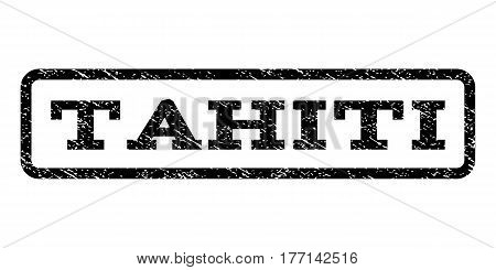 Tahiti watermark stamp. Text caption inside rounded rectangle with grunge design style. Rubber seal stamp with dirty texture. Vector black ink imprint on a white background.