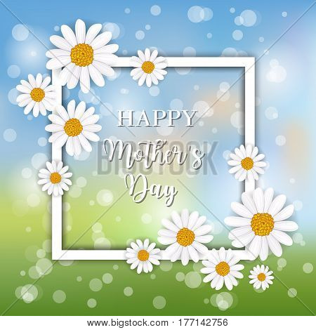 Happy mothers day greeting card with blooming chamomile flower festive vector illustration. Floral decorated spring design for woman holiday, love celebration, female feast congratulation template