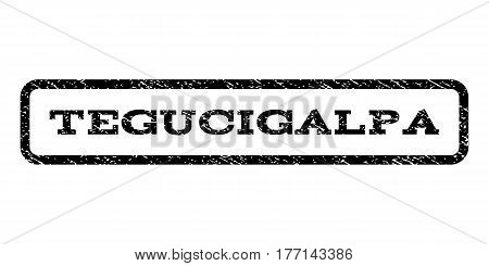 Tegucigalpa watermark stamp. Text tag inside rounded rectangle frame with grunge design style. Rubber seal stamp with dirty texture. Vector black ink imprint on a white background.