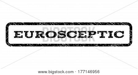 Eurosceptic watermark stamp. Text caption inside rounded rectangle with grunge design style. Rubber seal stamp with scratched texture. Vector black ink imprint on a white background.