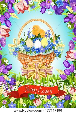 Happy Easter greeting card or poster of paschal eggs and chick in wicker basket with flowers bunch and bow. Vector design template for Easter or Resurrection Sunday religion holiday