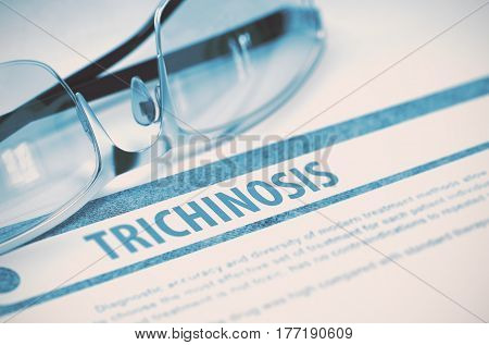 Trichinosis - Printed Diagnosis on Blue Background and Pair of Spectacles Lying on It. Medicine Concept. Blurred Image. 3D Rendering.