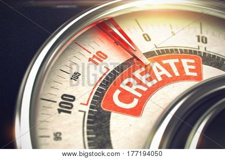 Shiny Metal Gauge with Red Punchline Reach the Create. Illustration with Depth of Field Effect. Dial with Red Needle Pointing the Message Create on the Red Label. 3D Render.