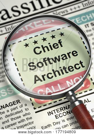 Chief Software Architect - Close View Of A Classifieds Through Magnifier. Chief Software Architect. Newspaper with the Vacancy. Hiring Concept. Blurred Image. 3D Illustration.