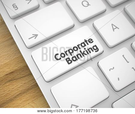 Corporate Banking Button on Keyboard Keys. with Wood Background. 3D Illustration.