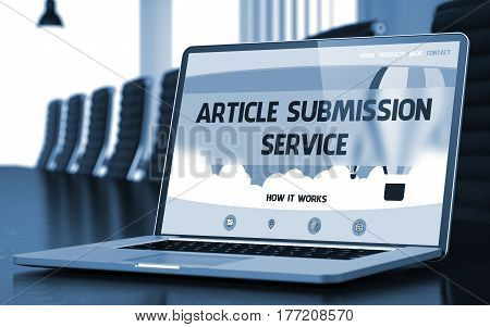 Article Submission Service Concept. Closeup Landing Page on Laptop Display on Background of Meeting Hall in Modern Office. Toned. Blurred Image. 3D Render.