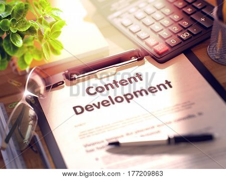 Content Development. Business Concept on Clipboard. Composition with Clipboard, Calculator, Glasses, Green Flower and Office Supplies. 3d Rendering. Toned and Blurred Illustration.
