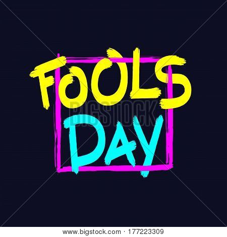 Fools Day. Handwritten brush inscription. Funny April Fool bright greeting card. Vector EPS 8