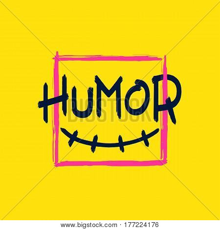 Funny smile and inscription - HUMOR in square frame. Grunge brush style lettering. Vector design elements