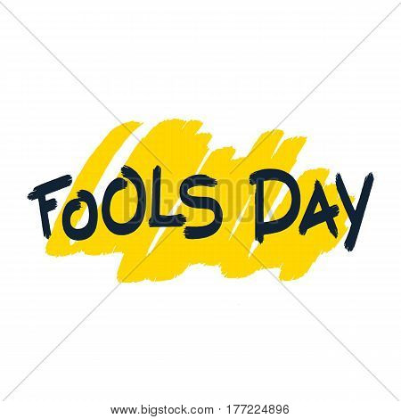 Fools Day. Simple and quality brush lettering design. Vector EPS 8