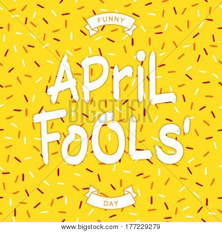 Festive greeting inscription - Funny April Fools Day. Grunge brush style lettering with shadow. Vector design elements