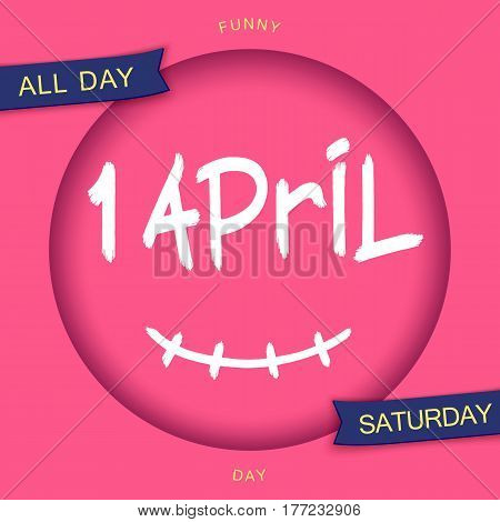 1 April. Grunge brush style lettering in round 3D frame with smile. Joking creative design. Vector template
