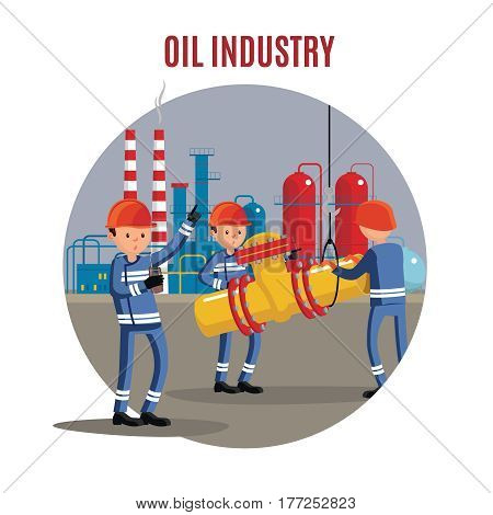 Oil industry characters concept with workers transporting pipe detail on industrial factory vector illustration