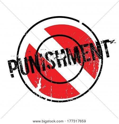 Punishment rubber stamp. Grunge design with dust scratches. Effects can be easily removed for a clean, crisp look. Color is easily changed.