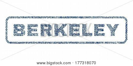 Berkeley text textile seal stamp watermark. Blue jeans fabric vectorized texture. Vector caption inside rounded rectangular banner. Rubber sign with fiber textile structure.