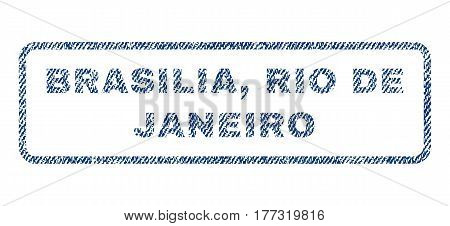 Brasilia, Rio De Janeiro text textile seal stamp watermark. Blue jeans fabric vectorized texture. Vector caption inside rounded rectangular shape. Rubber emblem with fiber textile structure.