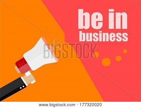 Be In Business. Flat Design Business Concept Digital Marketing Business Man Holding Megaphone For We