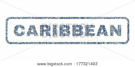 Caribbean text textile seal stamp watermark. Blue jeans fabric vectorized texture. Vector caption inside rounded rectangular banner. Rubber emblem with fiber textile structure.