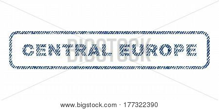 Central Europe text textile seal stamp watermark. Blue jeans fabric vectorized texture. Vector caption inside rounded rectangular shape. Rubber sticker with fiber textile structure.
