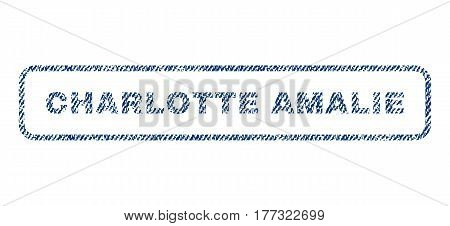 Charlotte Amalie text textile seal stamp watermark. Blue jeans fabric vectorized texture. Vector caption inside rounded rectangular banner. Rubber sign with fiber textile structure.