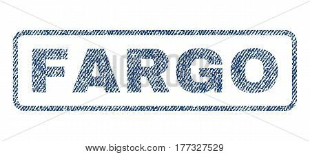 Fargo text textile seal stamp watermark. Blue jeans fabric vectorized texture. Vector tag inside rounded rectangular shape. Rubber sticker with fiber textile structure.