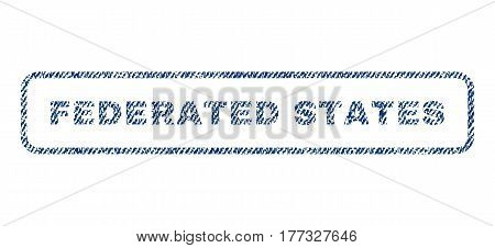 Federated States text textile seal stamp watermark. Blue jeans fabric vectorized texture. Vector caption inside rounded rectangular banner. Rubber emblem with fiber textile structure.