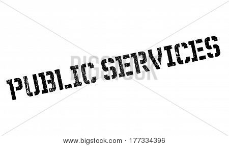 Public Services rubber stamp. Grunge design with dust scratches. Effects can be easily removed for a clean, crisp look. Color is easily changed.