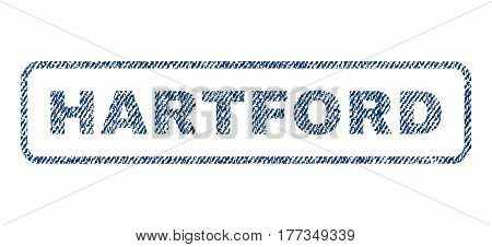 Hartford text textile seal stamp watermark. Blue jeans fabric vectorized texture. Vector caption inside rounded rectangular banner. Rubber sign with fiber textile structure.